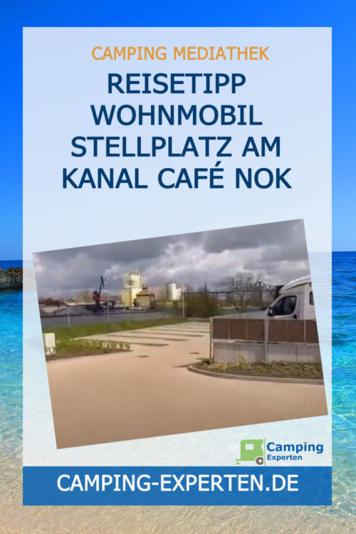 Reisetipp Wohnmobil Stellplatz am Kanal Café NOK