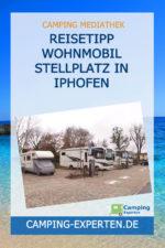 Reisetipp Wohnmobil Stellplatz in Iphofen