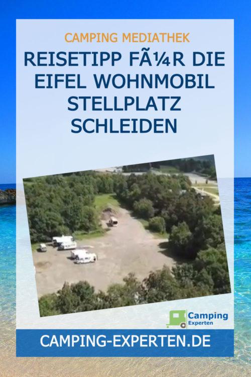 Reisetipp für die Eifel Wohnmobil Stellplatz Schleiden