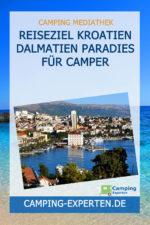 Reiseziel Kroatien Dalmatien Paradies für Camper
