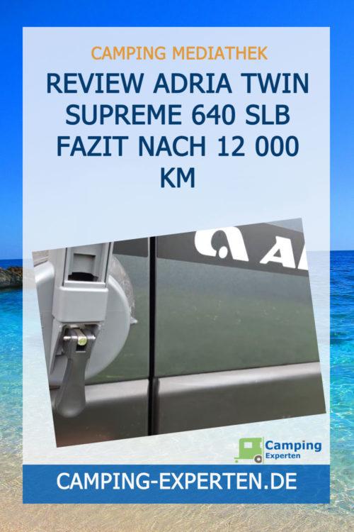 Review Adria Twin Supreme 640 SLB Fazit nach 12 000 km