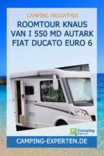 Roomtour Knaus Van I 550 MD Autark Fiat Ducato Euro 6