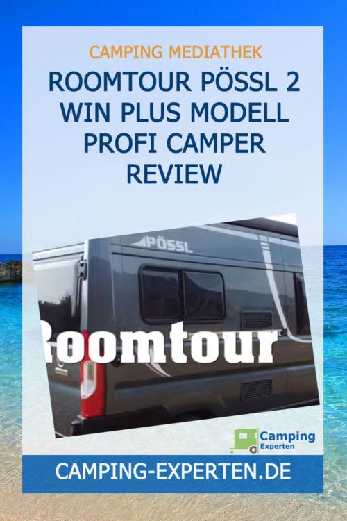 Roomtour Pössl 2 Win Plus Modell Profi Camper Review