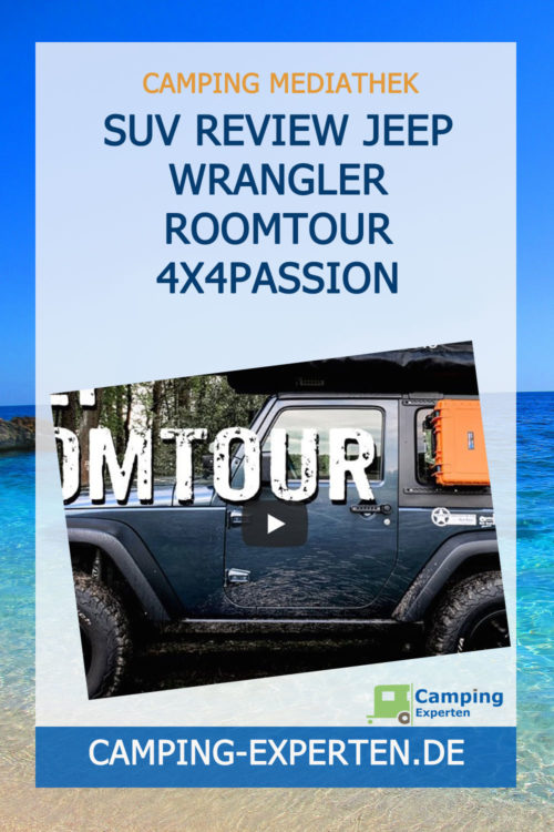 SUV Review Jeep Wrangler Roomtour 4x4PASSION