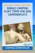 Single Camping Flirt Tipps für den Campingplatz