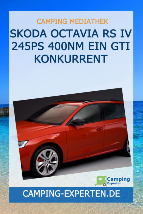 Skoda Octavia RS iV 245PS 400Nm Ein GTI Konkurrent