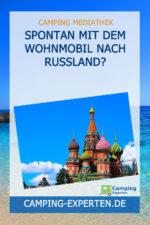 Spontan mit dem Wohnmobil nach Russland?