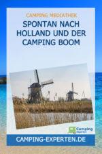 Spontan nach Holland und der Camping Boom