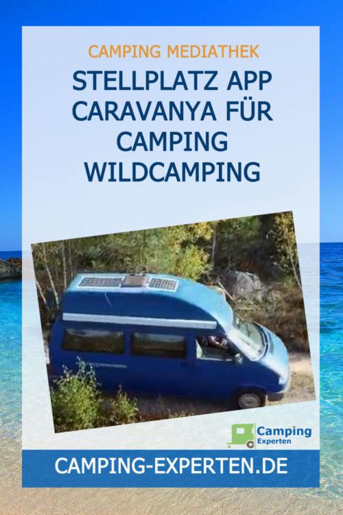 Stellplatz App Caravanya für Camping Wildcamping