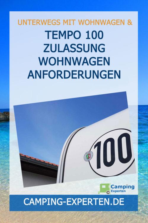 Tempo 100 Zulassung Wohnwagen Anforderungen und Kosten
