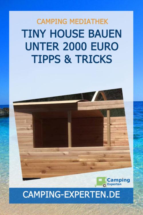 Tiny House bauen unter 2000 Euro Tipps & Tricks