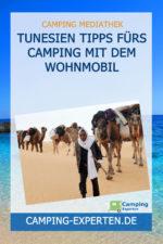 Tunesien Tipps fürs Camping mit dem Wohnmobil
