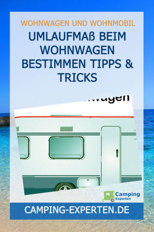 Umlaufmaß beim Wohnwagen bestimmen Tipps & Tricks