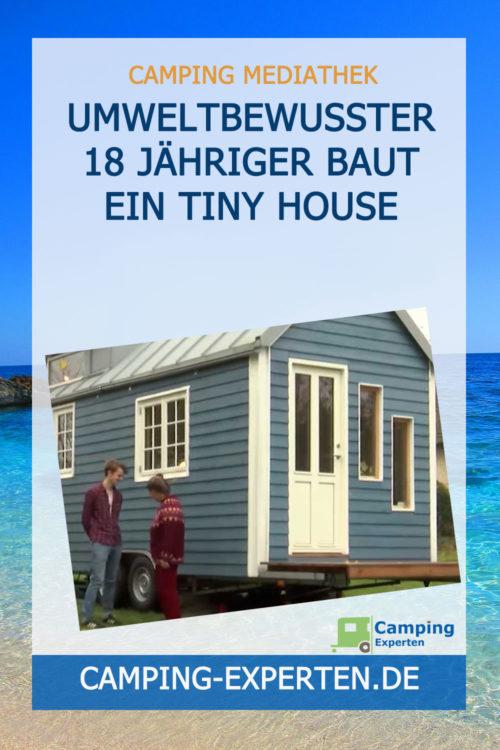 Umweltbewusster 18 Jähriger baut ein Tiny House