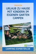 Urlaub zu Hause Mit Kindern im eigenen Garten campen