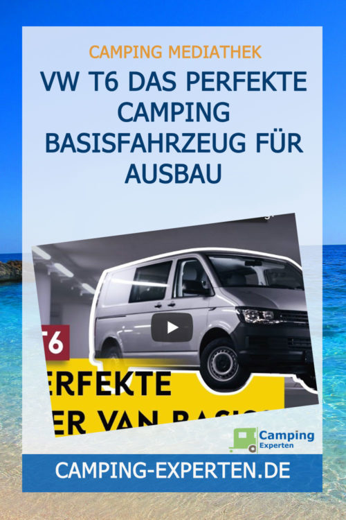 VW T6 Das perfekte Camping Basisfahrzeug für Ausbau