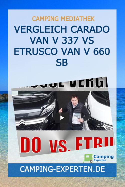 Vergleich Carado Van V 337 vs Etrusco Van V 660 SB