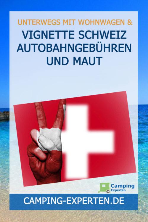 Vignette Schweiz Autobahngebühren und Maut