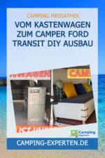 Vom Kastenwagen zum Camper Ford Transit DIY Ausbau