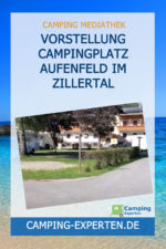 Vorstellung Campingplatz Aufenfeld im Zillertal