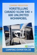 Vorstellung Carado Vlow 540 + 600 unlimited Wohnmobil