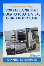 Vorstellung Fiat Ducato Pilote V 540 G und Roomtour