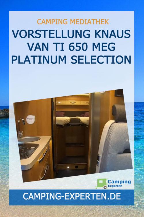 Vorstellung Knaus Van TI 650 MEG Platinum Selection