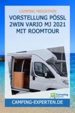 Vorstellung Pössl 2Win Vario MJ 2021 mit Roomtour