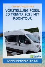 Vorstellung Pössl 30 Trenta 2021 mit Roomtour
