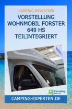Vorstellung Wohnmobil Forster 649 HS teilintegriert