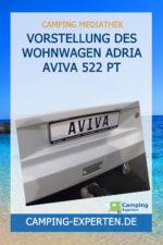 Vorstellung des Wohnwagen Adria Aviva 522 PT