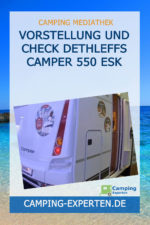 Vorstellung und Check Dethleffs Camper 550 ESK