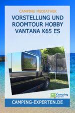 Vorstellung und Roomtour Hobby Vantana K65 ES