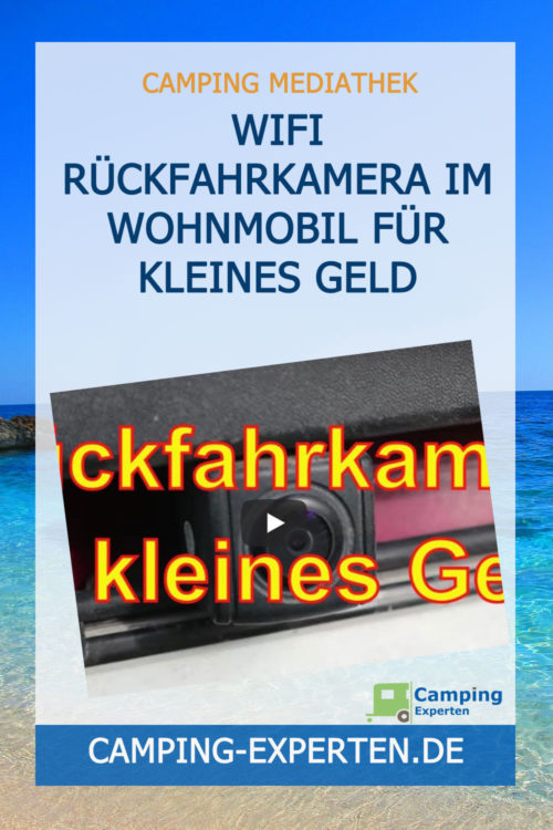 WIFI Rückfahrkamera im Wohnmobil für kleines Geld