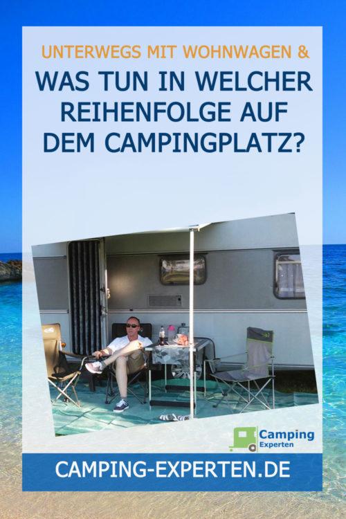 Was tun in welcher Reihenfolge auf dem Campingplatz?