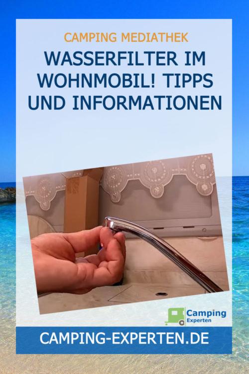Wasserfilter im Wohnmobil! Tipps und Informationen