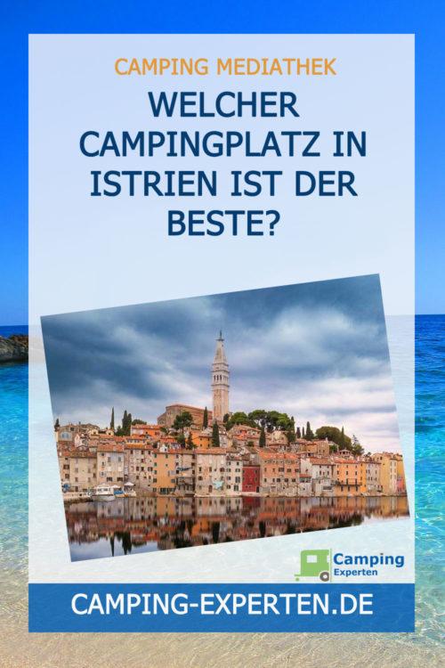 Welcher Campingplatz in Istrien ist der Beste?