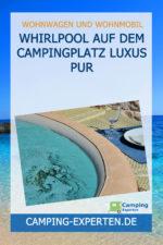 Whirlpool auf dem Campingplatz Luxus pur