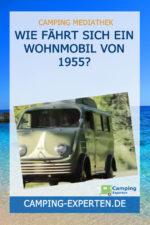 Wie fährt sich ein Wohnmobil von 1955?