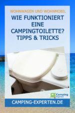Wie funktioniert eine Campingtoilette? Tipps & Tricks