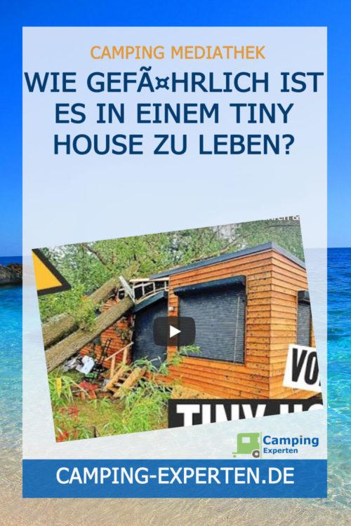 Wie gefährlich ist es in einem Tiny House zu leben?