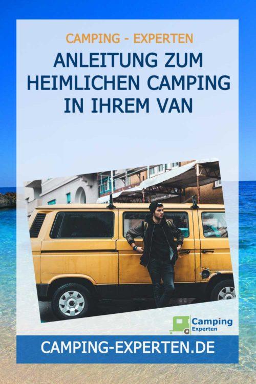 Wildcamping: Anleitung zum heimlichen Camping in Ihrem Van