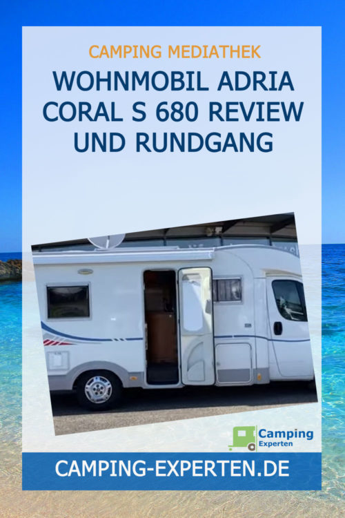 Wohnmobil ADRIA CORAL S 680 Review und Rundgang