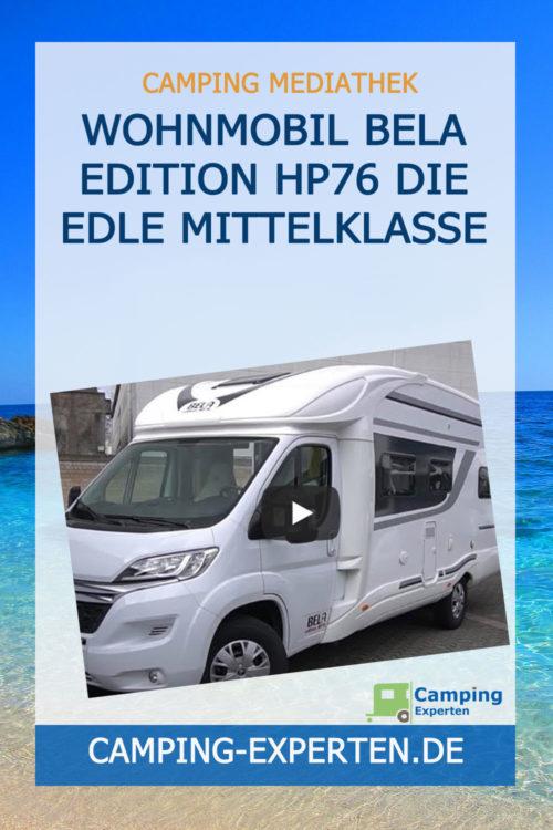 Wohnmobil Bela Edition HP76 Die edle Mittelklasse