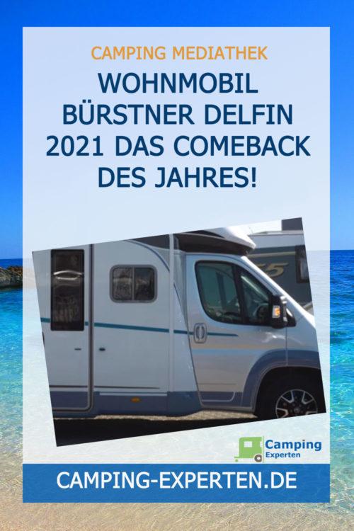 Wohnmobil Bürstner Delfin 2021 Das Comeback des Jahres!
