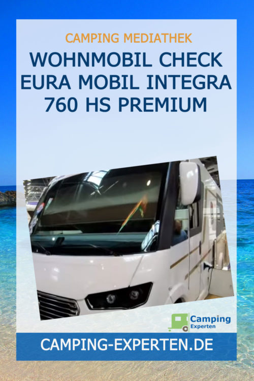 Wohnmobil Check Eura Mobil Integra 760 HS Premium