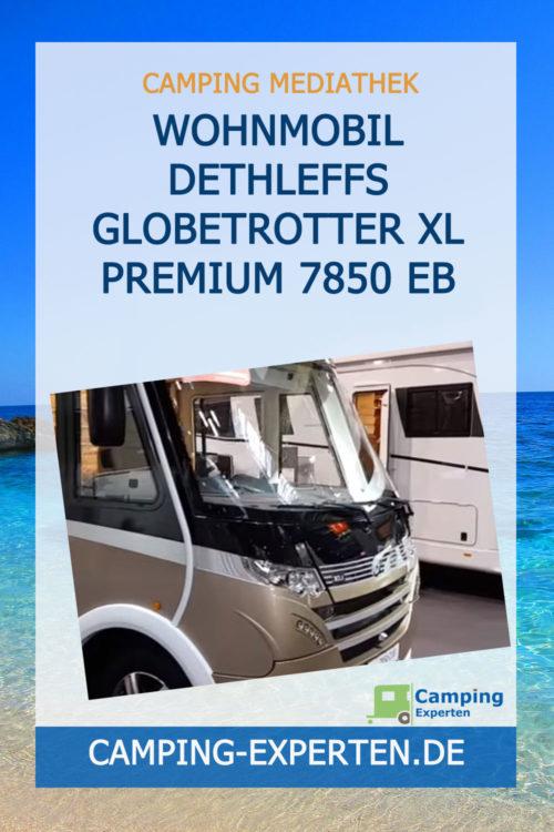 Wohnmobil Dethleffs Globetrotter XL Premium 7850 EB