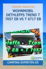 Wohnmobil Dethleffs Trend T 7057 EB vs T 6717 EB