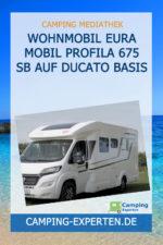 Wohnmobil EURA Mobil Profila 675 SB auf Ducato Basis