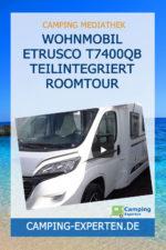 Wohnmobil Etrusco T7400QB Teilintegriert Roomtour